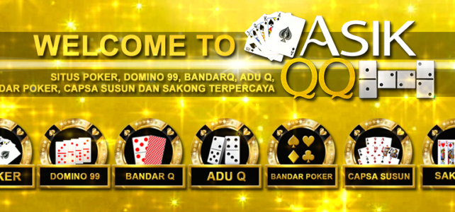 AsikQQ | Domino | BandarQ Online | Poker Online | DominoQQ | AduQ | Capsa Susun | Sakong | Best Real Money Online Poker Sites!